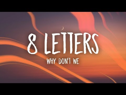 Why Don't We - 8 Letters (Lyrics)