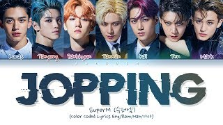 SuperM (슈퍼엠) - Jopping (Color Coded Lyrics Eng/Rom/Han/가사)