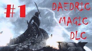 Skyrim Mods: Daedric Magic DLC #1