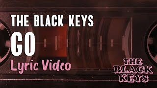 The Black Keys   Go (Lyrics) | Let's Rock 🤘