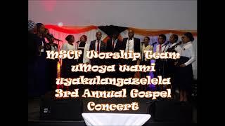 MSCF Worship Team  Umoya Wami Uyakulangazelela (#3GC)