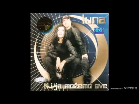 LUNA - Da Me Ljubis Nocima - (Audio 1999)