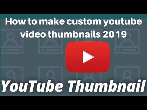 How to make custom youtube video thumbnails 2019