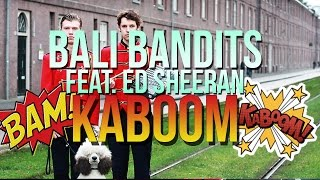 Bali Bandits ft. Ed Sheeran - Kaboom (Dimitri Scotch Vocal Remix)