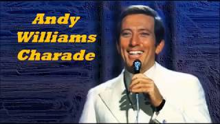 Andy Williams.......Charade..