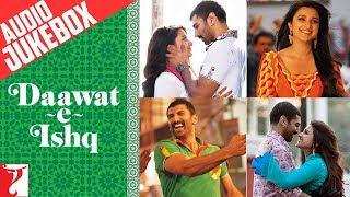 Daawat-e-Ishq - Audio Juke Box