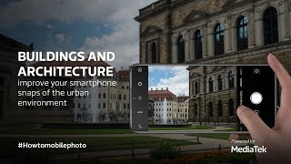Buildings And Architecture: Improve Your Smartphone Snaps Of The Urban Environment