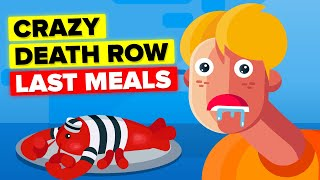 Death Row Prisoners Crazy Last Meals