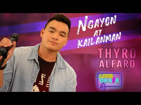 Thyro Alfaro — Ngayon at Kailanman | LIVE! On Air