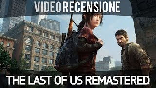 The Last Of Us Remastered - Video Recensione - Gameplay ITA HD