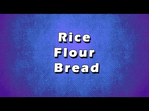 Rice Flour Bread | EASY RECIPES | EASY TO LEARN