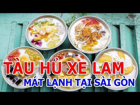 TÀU HỦ XE LAM NGON MÁT LẠNH TẠI SÀI GÒN | Cuộc sống Sài Gòn