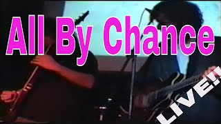 All by Chance (live electric)