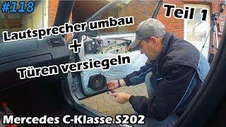 Werkstatt | Lautsprecher umbauen | Türen versiegeln | Mercedes C-Klasse S202 | Mr. Moto