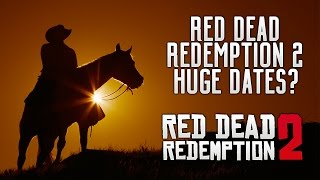 Red Dead Redemption 2 - Possible Reveal Dates? E3 2017, Project Scorpio, Delay Chances & More RDR2!