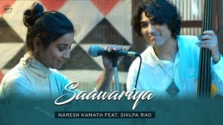 Saawariya   Naresh Kamath, Shilpa Rao   Tapas   - YouTube