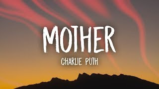 Charlie Puth   Mother (Lyrics)