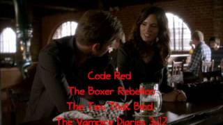 The Vampire Diaries Soundtrack - 3x12 Code Red ~ The Boxer Rebellion