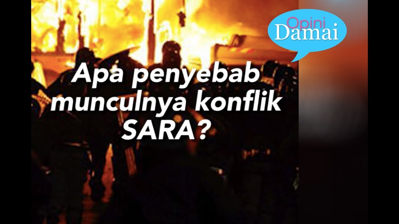 Penyebab Munculnya Konflik SARA