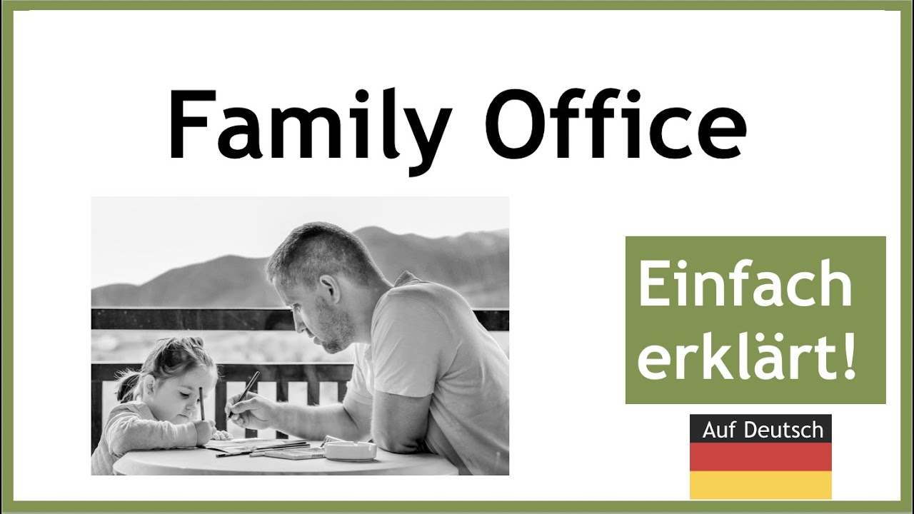 Family Office – explanation in German (with examples)