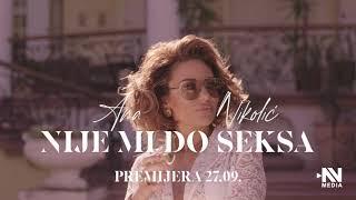 ANA NIKOLIC - NIJE MI DO SEKSA (TEASER 2020)