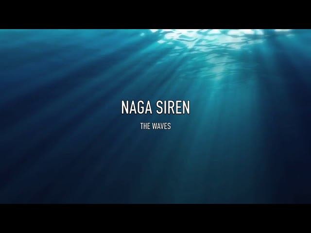 Naga Siren – The Waves