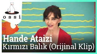 Hande Ataizi / Kırmızı Balık