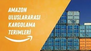 Amazon Uluslar Arası Kargolama Terimleri (FOB, EXW, DDU, DDP, Freight Forwarder, Custom Broker..)