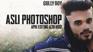 ASLI PHOTOSHOP GULLY BOY USE PHOTOSHOP