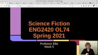 Science Fiction, ENG2420, Spring 2021, Prof. Jason Ellis, Week 5 Lecture