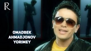 Omadbek Ahmadjonov - Yorimey | Омадбек Ахмаджонов - Ёримей