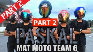 PART 2 PASKAL: Mat Moto Team 6 | Short Film