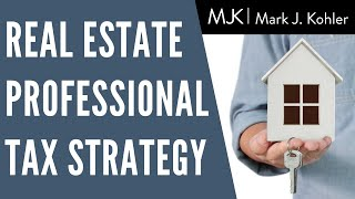 When and How to Use the Real Estate Professional Tax Strategy