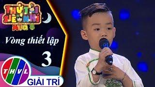 THVL   Thử tài siêu nhí Mùa 3 - Tập 3[4]: Đứa bé - Nguyễn Hoàng Minh Trí