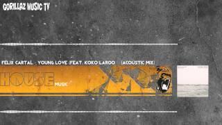 Felix Cartal - Young Love (feat. Koko LaRoo) [Acoustic Mix]