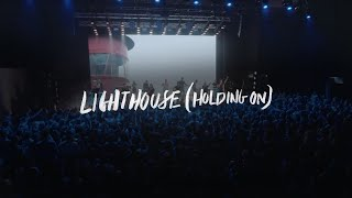 Lighthouse (Holding On)