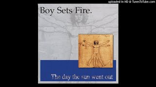 BOY SETS FIRE - The Power Remains The Same