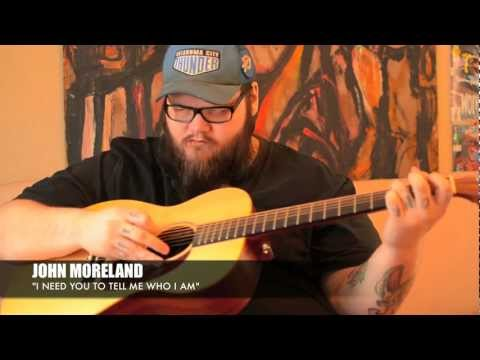 John Moreland I Need You To Tell Me Who I Am Chords