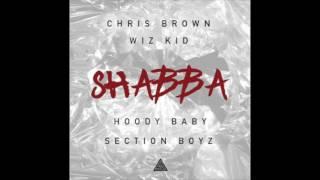 Chris Brown ft. Wiz Kid, Hoody Baby & Section Boyz - Shabba