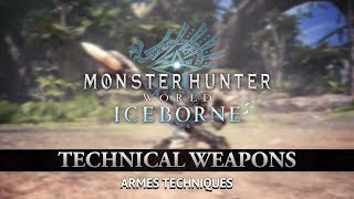 [Monster Hunter World: Iceborne] - Armes Techniques - PS4, XBOX ONE, PC