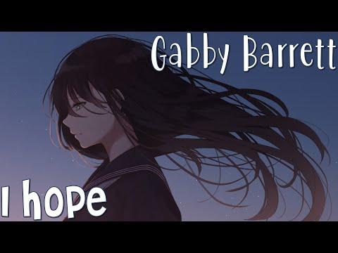 Nightcore - I Hope (Gabby Barrett) (Lyrics)