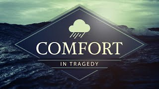 Comfort In Tragedy