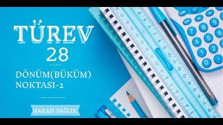 TÜREV-28, DÖNÜM(BÜKÜM) NOKTASI (HAKAN HOCA)