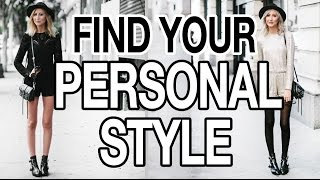 HOW TO FIND YOUR PERSONAL STYLE!