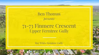 71 -73 Finmere Crescent, Upper Ferntree Gully - Ray White Ferntree Gully