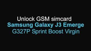 Unlock GSM Samsung Galaxy J3 Emerge J327P Sprint Boost Virgin