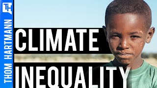 Climate Crisis Has Bleak Impact on Global Inequality