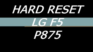 Hard Reset Lg Optimus F5 P875