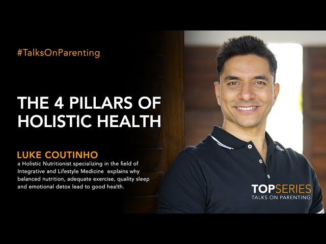 What are the four pillars of good health? Holistic lifestyle coach Luke Coutinho explains