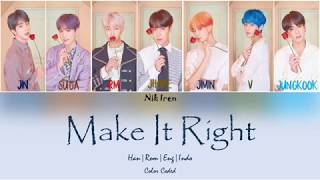 BTS - Make It Right ( Sub Indo )
